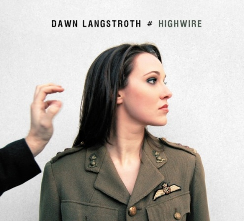 "Dawn Langstroth ""Highwire"" will release Sept. 25th, 2009"